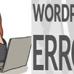 Наиболее распространенные ошибки WordPress и их решения